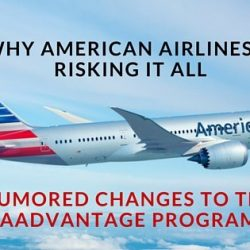 WHY AMERICAN AIRLINES IS RISKING IT ALL WITH *CONFIRMED* CHANGES TO THE AADVANTAGE PROGRAM